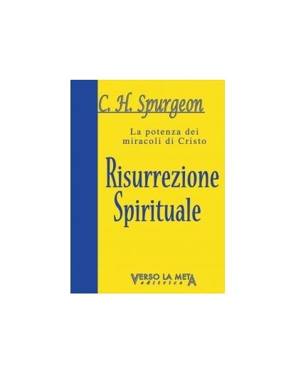 LA POTENZA DEI MIRACOLI DI CRISTO - RISURREZIONE SPIRITUALE