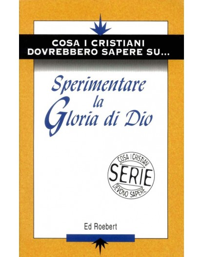 Sperimentare la Gloria di Dio