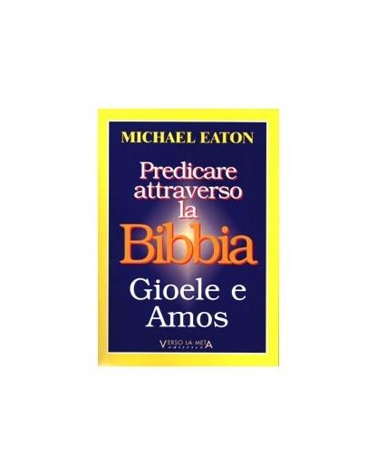 PREDICARE ATTRAVERSO LA BIBBIA - GIOELE E AMOS