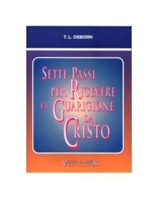 SETTE PASSI PER RICEVERE LA GUARIGIONE DA CRISTO