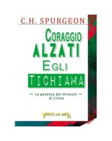 CORAGGIO ALZATI, EGLI TI CHIAMA