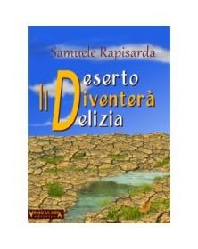 IL DESERTO DIVENTERÀ DELIZIA